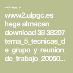 www2.ulpgc.es hege almacen download 38 38207 tema_5_tecnicas_de_grupo_y_reunion_de_trabajo_200506.pdf