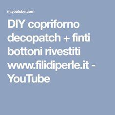 DIY copriforno decopatch + finti bottoni rivestiti www.filidiperle.it - YouTube