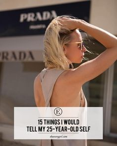 15 Things I Would Tell My 25-Year-Old Self. Click to read now, or pin and save for later!