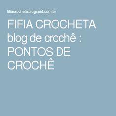 FIFIA CROCHETA blog de crochê : PONTOS DE CROCHÊ