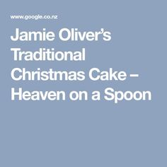 Jamie Oliver's Traditional Christmas Cake – Heaven on a Spoon