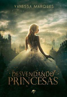 Divulgando | Desvendando Princesas, de Vanessa Marques - Cantinho da Leitura