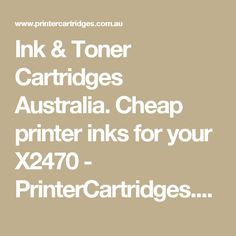 Ink & Toner Cartridges Australia. Cheap printer inks for your X2470 - PrinterCartridges.com.au