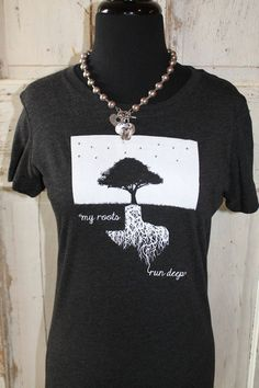 My roots run deeper than yours!  I NEED THIS SHIRT RIGHT NOW!!!!