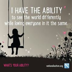 Autism has abilities too! Autism Awareness Quotes, Autism Quotes, Disability Awareness, Pomes, Autism Speaks, Autism Activities, Apraxia, Speech Language Therapy