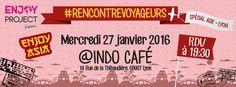 La soirée 100% Asie, à Lyon, le 27 Janvier 2016 dès 19h30 à l'Indo Café !  Pour tous les voyageurs et amoureux de l'Asie qui veulent en savoir plus !  Soirée gratuite, sur inscription ! Toutes les infos sur : www.enjoyproject.voyage