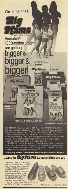 Big Mama Pantyhose. Bigger and bigger and bigger! Reusable panty portion! I would never buy a product with this name! (Woman's Day, 1978)