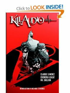 Kill Audio by Claudio Sanchez. $13.13. Publisher: BOOM! Studios; Original edition (September 4, 2012)