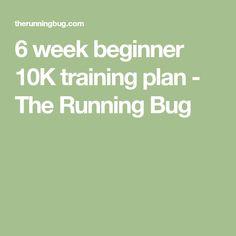 6 week beginner 10K training plan - The Running Bug