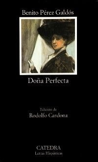 Pérez Galdós, Benito. Doña Perfecta