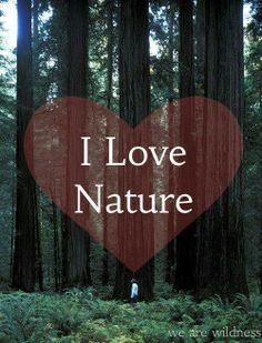 I love nature #quotes #sayings