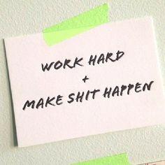 Make it Happen.  #Motivation