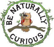 Be Naturally Curious...
