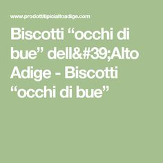 """Biscotti """"occhi di bue"""" dell'Alto Adige - Biscotti """"occhi di bue"""""""