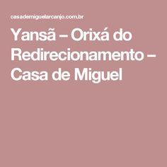 Yansã – Orixá do Redirecionamento – Casa de Miguel