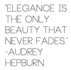 Spoken by a truly elegant lady.