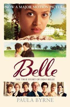 Belle: The True Story of Dido Belle by Paula Byrne