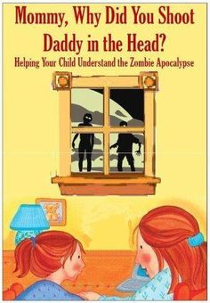 Book on helping your child understand the zombie apocalypse.