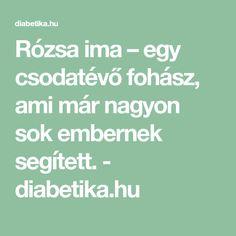 Rózsa ima – egy csodatévő fohász, ami már nagyon sok embernek segített. - diabetika.hu