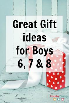 Great Gift Ideas for Boys 6 7 & 8. Lots of neat ideas.