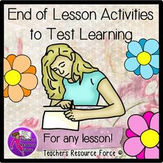 End of lesson closure activities to test learning - suitable for any lesson!