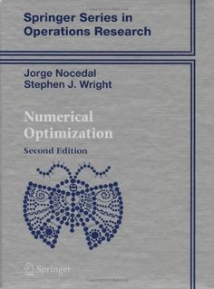 Numerical Optimization (Springer Series in Operations Research and# Financial Engineering)/Jorge Nocedal, Stephen Wright