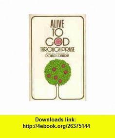 Alive to God (9780801028571) Donald E. Demaray , ISBN-10: 0801028574  , ISBN-13: 978-0801028571 ,  , tutorials , pdf , ebook , torrent , downloads , rapidshare , filesonic , hotfile , megaupload , fileserve
