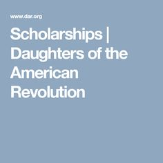 Scholarships | Daughters of the American Revolution