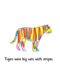 Tigers were big cats with stripes