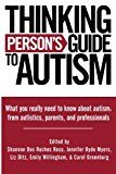 THINKING PERSON'S GUIDE TO AUTISM: Autistic Insights on Meltdowns, Aggression, and Self-Injury