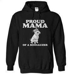 Proud Mama of a Schnauzer - make your own t shirt #teeshirt #fashion