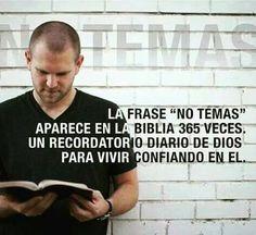 la frase NO TEMAS aparece en la BIBLIA 365 veces, un recordatorio diario de DIOS para vivir confiando en Él...