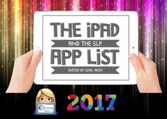 {The iPad & the SLP in 2017} App List for SLPs ~ sorted by goal area from OMaznig Kids. Pinned by SOS Inc Resources at www.pinterest.com/sostherapy/