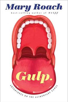 Gulp: Adventures on the Alimentary Canal by Mary Roach (W. W. Norton & Company) Stomach this, why don't you: Science writer Mary Roach exposes the underbelly (quite literally) of why we eat the way we do, and what really goes down in our digestive system. Buy it here!