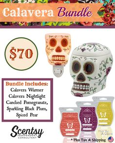 Calavera Bundle - $70. Come with Calavera Warmer and Nightlight and your choice of 3 Scentsy Bars. Order today at www.smellarific.com. Flyer By: Angela O'Hare