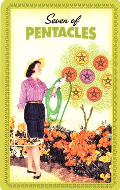 Seven of Pentacles - Housewive's Tarot