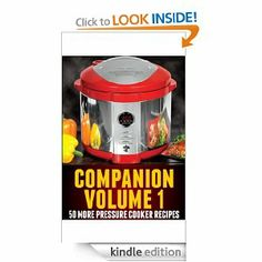 Pressure Cooker Recipes Volume 1 – 50 New RECIPES for Electric Pressure Cookers (Cooking Under Pressure)