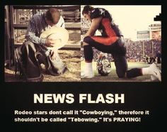Even though I love Tebow and everything this is true. It's praying always has been always will be!