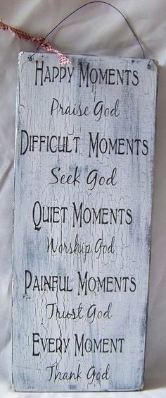 Happy Moments Praise God... Handmade Distressed Wood Sign.