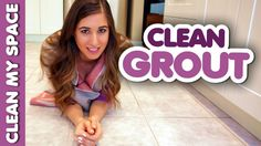 3 Ways to Clean Grout! (Clean My Space)