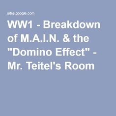 "WW1 - Breakdown of M.A.I.N. & the ""Domino Effect"" - Mr. Teitel's Room"
