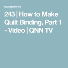 243 | How to Make Quilt Binding, Part 1 - Video | QNN TV