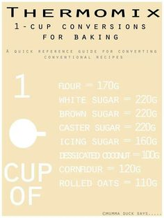 Cup conversion for thermomix Baking Tips, Baking Recipes, Super Cook, How To Convert A Recipe, Cup Conversion, Weight Conversion, Bellini Recipe, Thermomix Desserts, Thermomix Cupcakes