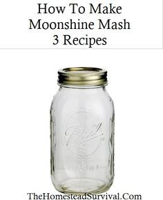 How To Make Moonshine Mash 3 Recipes The Homestead Survival Homemade Moonshine, How To Make Moonshine, Making Moonshine, Moonshine Still Plans, Homemade Alcohol, Homemade Liquor, Homemade Whiskey, Wine And Liquor, Wine And Beer