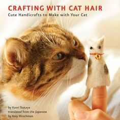 Crafting With Cat Hair = Best Night Ever...The days when cat ladies had to be ashamed of their cat-ladyness are over. It's official, cat ladies are cool! How do I know? Years ago, anyone who made crafts using cat hair was–without a doubt–labeled a total freaking weirdo. Now, there's this book. Filled with funny crafting projects that you can collaborate on with a fuzzy feline friend. @Mel Love @Emily Weber