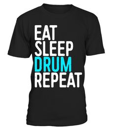 "# Eat Sleep Drum Repeat T-Shirt Funny Drummer Gift Shirt . Special Offer, not available in shops Comes in a variety of styles and colours Buy yours now before it is too late! Secured payment via Visa / Mastercard / Amex / PayPal How to place an order Choose the model from the drop-down menu Click on ""Buy it now"" Choose the size and the quantity Add your delivery address and bank details And that's it! Tags: Perfect Gift Idea for Men / Wome"