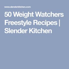 50 Weight Watchers Freestyle Recipes | Slender Kitchen