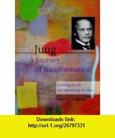 Jung A Journey of Transformation - Exploring His Life and Experiencing His Ideas (9781899434992) Vivianne Crowley , ISBN-10: 1899434992  , ISBN-13: 978-1899434992 ,  , tutorials , pdf , ebook , torrent , downloads , rapidshare , filesonic , hotfile , megaupload , fileserve