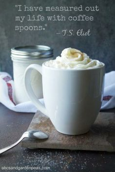 For coffee lovers, a quote from T.S. Eliot. #CoffeeJourneys #shop