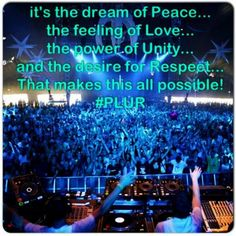 Its all about the PLUR